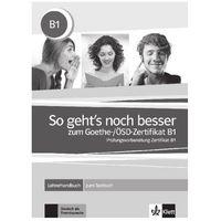Książki do nauki języka, So Gehts Noch Besser Zum Goethe/OSD Zertifikat B1. Książka Nauczyciela + Testy (opr. miękka)