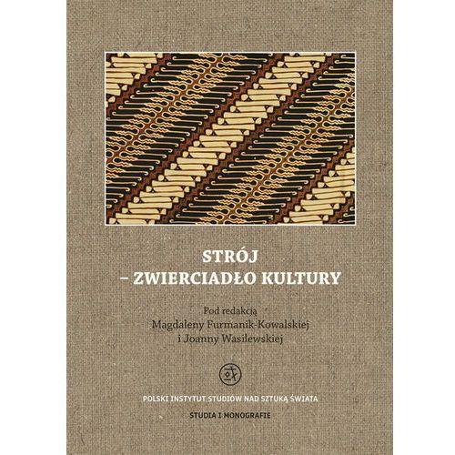 E-booki, Strój - zwierciadło kultury - Magdalena Furmanik-Kowalska, Joanna Wasilewska (PDF)