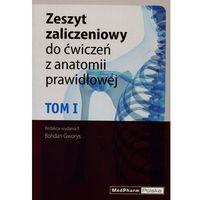 Książki o zdrowiu, medycynie i urodzie, Zeszyt zaliczeniowy do ćwiczen z anatomii prawidłowej Tom I. Nomeklatura: polska, angielska, łacińska (opr. miękka)