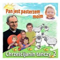 Piosenki dla dzieci, Chrześcijanin tańczy 2. Pan jest pasterzem moim - CD