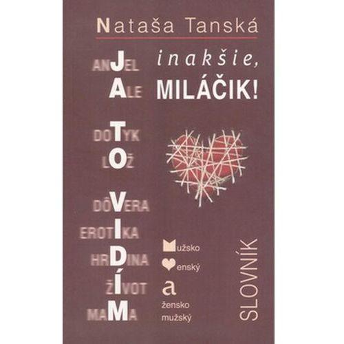 Pozostałe książki, Ja to vidím inakšie, Miláčik! Nataša Tanská