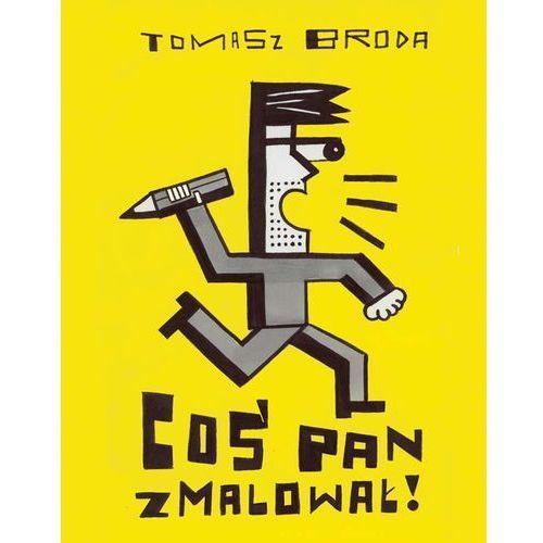 Literatura młodzieżowa, Coś Pan zmalował - Tomasz Broda (opr. twarda)