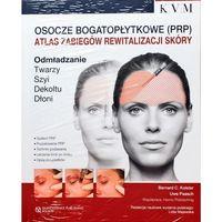 Książki medyczne, Osocze bogatopłytkowe PRP Atlas zabiegów rewitalizacji skóry (opr. twarda)