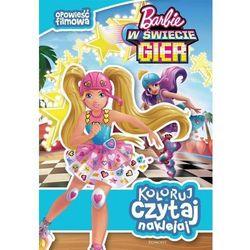 Koloruj, czytaj, naklejaj. Barbie w świecie gier (opr. miękka)