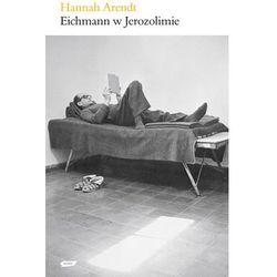 Eichmann w Jerozolimie Rzecz o banalności zła (opr. broszurowa)