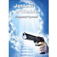 E-booki, Krzysztof Cyraski: Jestem w Niebie e-book, okładka ebook