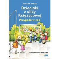 Literatura młodzieżowa, Dzieciaki z ulicy Księżycowej. Przygoda w zoo (opr. twarda)