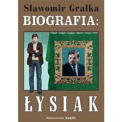 Biografia: waldemar łysiak - sławomir gralka (opr. twarda)