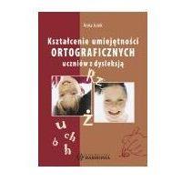 E-booki, Kształcenie umiejętności ortograficznych uczniów z dysleksją - Anna Jurek