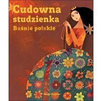 Książki dla dzieci, Cudowna studzienka. Baśnie polskie (opr. twarda)