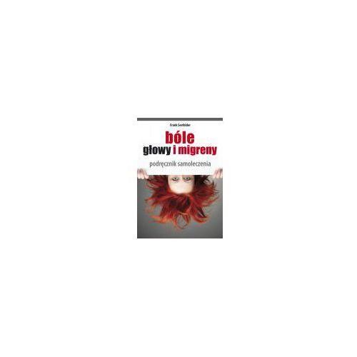 Książki medyczne, Bóle głowy i migreny (opr. miękka)