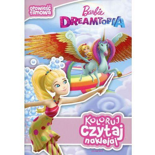 Książki dla dzieci, Barbie Dreamtopia Opowieść filmowa Koloruj czytaj naklejaj (opr. miękka)