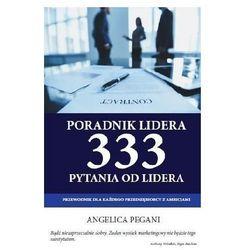 Poradnik lidera. 333 pytania od lidera. Przewodnik dla każdego przedsiębiorcy z ambicjami - ANGELICA PEGANI (opr. miękka)