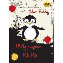 Mały pingwin Pik Pok - Adam Bahdaj