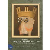 E-booki, Oblicza polskiego konserwatyzmu - Paweł Ruszkowski