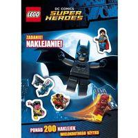 Literatura młodzieżowa, Lego DC Comics Super Heroes. Zadanie naklejanie (opr. miękka)