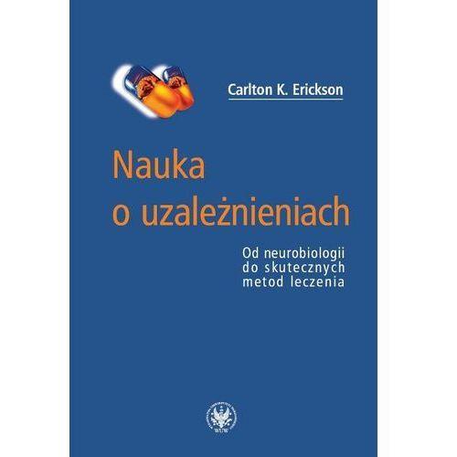 Książki medyczne, Nauka o uzależnieniach (opr. miękka)