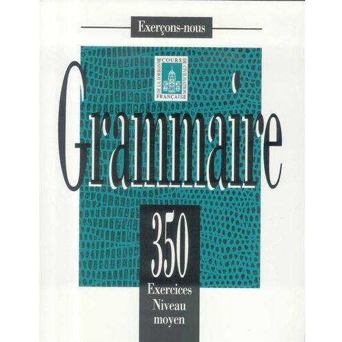 Książki do nauki języka, Grammaire 350 exercices niveau moyen (opr. miękka)