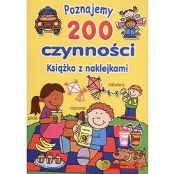 Poznajemy 200 czynności. Książka z naklejkami