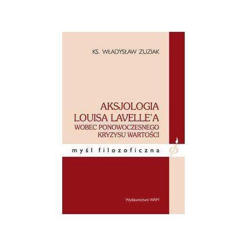 Filozofia, Aksjologia Louisa Lavelle'a wobec ponowoczesnego kryzysu wartości (opr. miękka)