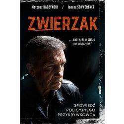 Zwierzak. spowiedź policyjnego przykrywkowca - mateusz baczyński (opr. miękka)
