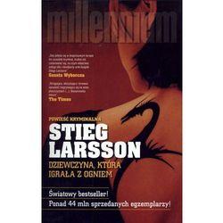 Dziewczyna, która igrała z ogniem - Stieg Larsson (opr. miękka)