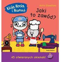 Literatura młodzieżowa, Kicia kocia i nunuś. jaki to zawód? - anita głowińska (opr. twarda)