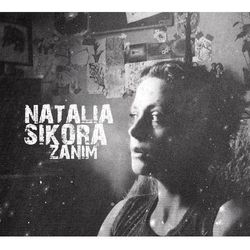 Sikora, Natalia - Zanim