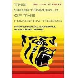 The Sportsworld of the Hanshin Tigers Trombly, Margaret Kelly; Johnston, William R.