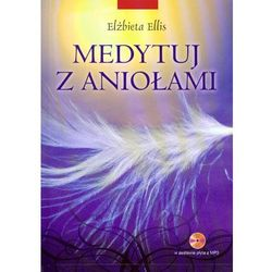 Medytuj z aniołami + płyta CD mp3 (opr. miękka)