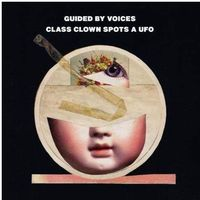 Rock, Guided By Voices - Class Clown Spots A Ufo