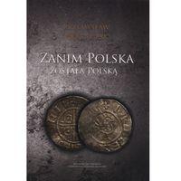 Historia, Zanim Polska została Polską - Wysyłka od 3,99 - porównuj ceny z wysyłką (opr. miękka)