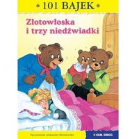 Książki dla dzieci, 101 bajek. Złotowłosa i trzy niedźwiadki (opr. broszurowa)