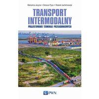 E-booki, Transport intermodalny - Marianna Jacyna, Pyza Dariusz, Roland Jachimowski (MOBI)