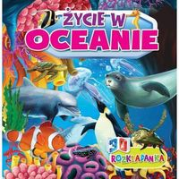 Książki dla dzieci, Rozkładanka 3D Życie w oceanach - Praca zbiorowa (opr. twarda)
