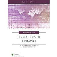 Książki prawnicze i akty prawne, FIRMA, RYNEK I PRAWO TW/WOLT (opr. twarda)