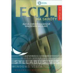 ECDL na skróty + CD Edycja 2012 (opr. miękka)