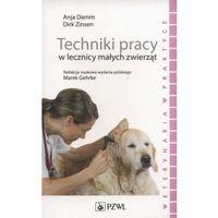 Książki medyczne, Techniki pracy w lecznicy małych zwierząt (opr. kartonowa)
