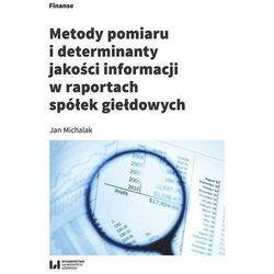 Metody pomiaru i determinant jakości informacji w raportach spółek giełdowych - Jan Michalak (opr. broszurowa)