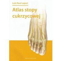 Książki o zdrowiu, medycynie i urodzie, Atlas stopy cukrzycowej (opr. broszurowa)