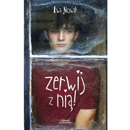Literatura młodzieżowa, Zerwij z nią - Ewa Nowak (opr. miękka)