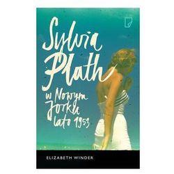 Sylvia Plath w Nowym Jorku. Lato 1953 - Wysyłka od 4,99 (opr. broszurowa)