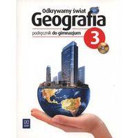 Leksykony techniczne, Odkrywamy świat 3 Geografia Podręcznik z płytą CD (opr. miękka)