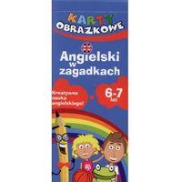 Książki dla młodzieży, Karty obrazkowe Angielski w zagadkach 6-8 lat (opr. kartonowa)
