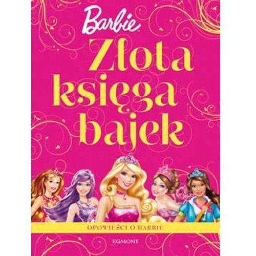 Książki dla dzieci, Złota Księga Bajek Barbie (opr. miękka)