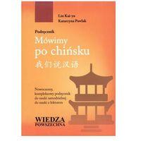 Językoznawstwo, Mówimy Po Chińsku. Podręcznik I Zeszyt Do Pisania Znaków +Cd. Pakiet 2 Książek (opr. miękka)